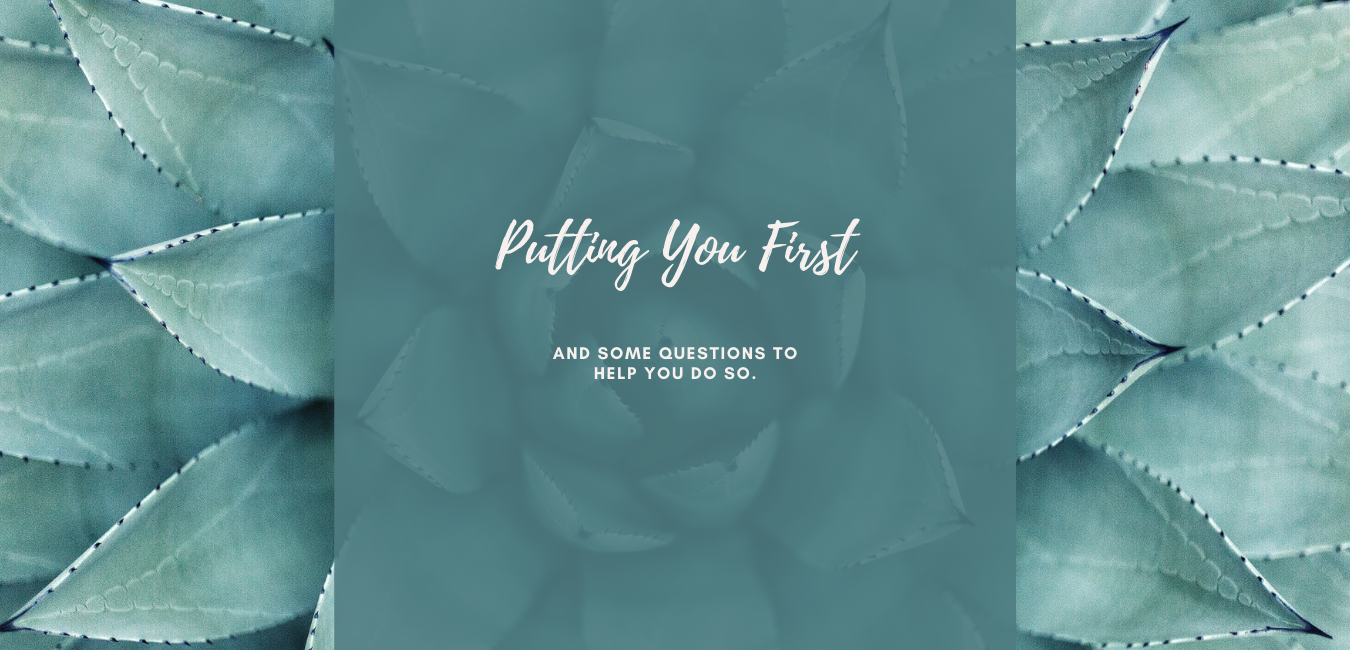 Putting You first: it all starts with some questions…..